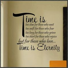 ...but for those that love, time is eternity ♥