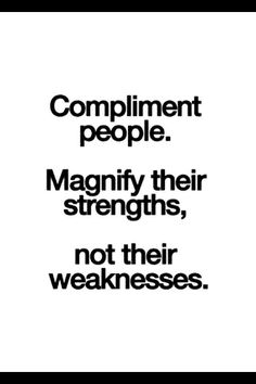 Encourage others, don't bring then down. Be supportive, you'd dislike it if people critiqued you in a negative way!