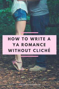 Writing YA romances that hook readers and don't frustrate them with cliche