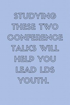 The two talks you must study if you are an LDS young women leader.
