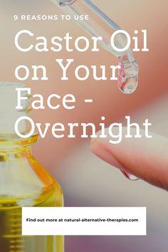 9 Reasons I Use Castor Oil on My Face - Overnight