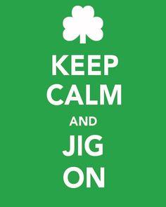 dance | Free green St. Patrick's Day Keep Calm Prints. Keep Calm and Jig On. Shamrock.