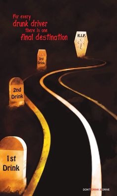 Don't Drink and Drive! Don't Drink and Drive! Road Safety Slogans, Road Safety Poster, Safety Posters, Drive Poster, Poster On, Film Poster, Dont Text And Drive, Dont Drink And Drive, Creative Poster Design