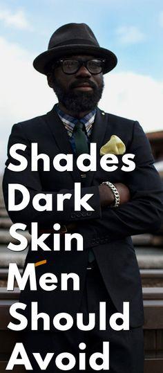 Colour Dark Skin Men Should Avoid