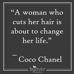 We absolutely agree with #CocoChanel #BigStylist