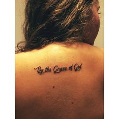 "Small Upper back tattoo ""By the Grace of God"""