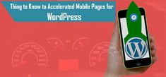 Thing To Know To Accelerated Mobile Pages For WordPress