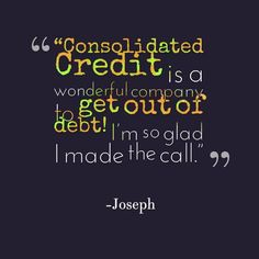 """Consolidated Credit is a wonderful company to get out of debt. I'm so glad I made the call."" -Joseph #DebtStories #DebtRelief #HappyClients #DebtManagement #ConsolidatedCredit"