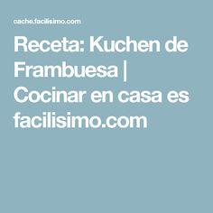 Receta: Kuchen de Frambuesa | Cocinar en casa es facilisimo.com