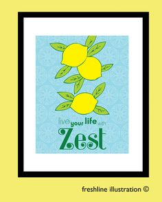 Kitchen Art Print - Live Your Life with Zest Lemon Lime Art Print 8x10 by Freshline on Etsy https://www.etsy.com/listing/76051010/kitchen-art-print-live-your-life-with