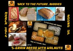 """""""Back to the Future, Buddies Bread with Walnuts"""": March 2014 Round Up - """"Pane ai 5 Cereali con Noci"""": Raccolta di Marzo 2014 March 2014, Back To The Future, Sausage, Grains, Yummy Food, Beef, Recipes, Meat, Delicious Food"""