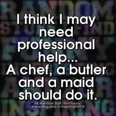 I'd even give up the butler and chef....I have to be reasonable, after all.