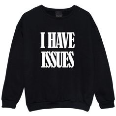 I HAVE ISSUES SWEATER ($22) ❤ liked on Polyvore featuring tops, sweaters, goth sweater, black top, hipster tops, bohemian style tops and bohemian sweater