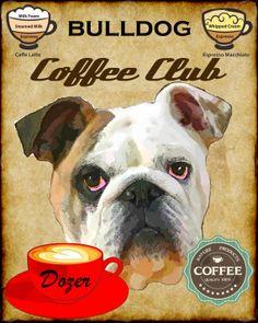 Bulldog Dog Coffee Club Art Poster Print YOUR by SwiftArtStudio, $23.00