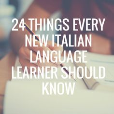 Things Every New Italian Language Learner Should Know Best article ever for learners. Point 12 is all me.Best article ever for learners. Point 12 is all me. Italian Grammar, Italian Phrases, Italian Words, Italian Quotes, Italian Vocabulary, Language Study, Learn A New Language, German Language, Japanese Language