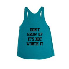 Don't Grow Up It's Not Worth It Adult Adults Parents Grandparents Children Teenagers Mom Dad Grandpa Grandma SGAL1 Women's Racerback Tank