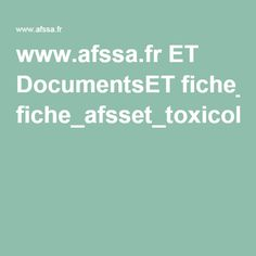 www.afssa.fr ET DocumentsET fiche_afsset_toxicologie.pdf TOXICOLOGIE