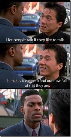 I let people talk if they like to talk