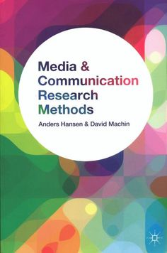 Media and communication research methods / by Anders Hansen, David Machin