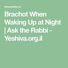 Question on Brachot When Waking Up at Night by Rabbi Yoel Liberman Rabbi, Wake Up, This Or That Questions, Night