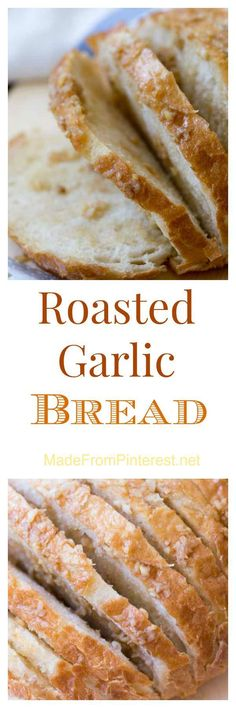 One whiff of this Roasted Garlic Bread and you will not care what is for dinner, you will just want to dig in and tear it apart. Real garlic, real butter, real flavor!