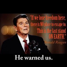 He did indeed warn us! ~ Ronald Reagan