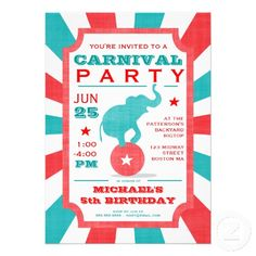 Red | Turquoise Carnival Party Big Top Birthday A carnival party invitation that builds excitement for your big event! With red, white and turquoise color scheme, a cute circus elephant balancing on a ball, and typography inspired by old fashioned carnival posters, this invitation is perfect for either a boy or a girl.
