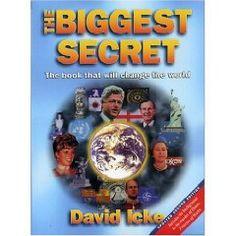 The Biggest Secret: The Book That Will Change the World (Updated Second Edition): David Icke: Star Strek, The Secret Book, The Book, Illuminati, Mission Mars, Great Books, My Books, The Matrix, Satanic Ritual Abuse