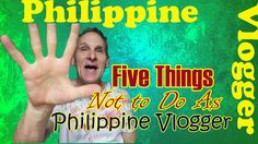 5 Things Not to Do as a Philippine vlogger -Things to Avoid while Vlogging