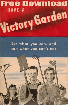 vintage WII Have A Victory Garden We are in a large war now, both internally and externally. Let us grow gardens! Ww2 Propaganda, Ww2 Posters, Victory Garden, Farm Gardens, Garden Farm, Veg Garden, Mother Earth News, Thing 1, Chickens Backyard