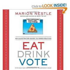 Eat Drink Vote: An Illustrated Guide to Food Politics: Marion Nestle: 9781609615864: Amazon.com: Books