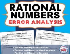 Have your students apply their understanding of RATIONAL NUMBERS with this ERROR ANALYSIS activity. It includes 10 real-world WORD PROBLEMS that are solved incorrectly. Students have to IDENTIFY THE ERROR, provide the CORRECT SOLUTION and share a helpful STRATEGY for solving the problem. Topics included: ✔ adding, subtracting, multiplying, dividing positive and negative FRACTIONS ✔ adding, subtracting, multiplying, dividing positive and negatives DECIMALS