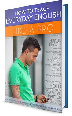 """NEW E-BOOK: How to Teach Everyday English Like a Pro At BusyTeacher, we realize that it isn't enough to master grammar or word choice in another language. Students will never feel comfortable interacting socially until they can handle the """"small stuff,"""" and this book is designed to help you prepare them for those exact interactions!"""