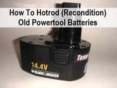 Hot Rodding a Power Drill (Or Other Powertool) Battery