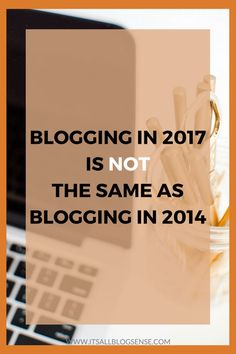 If you've ever blogged before and you're coming back to start a new blog in 2017, please let me give you a word of caution. Blogging in 2017 is different. I think it's different in a good way. Read my post to see what's changed from 2014 to 2017.