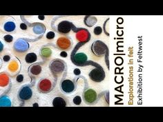 MACRO|micro Explorations in Felt - YouTube