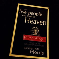 The Five People You Meet In Heaven.