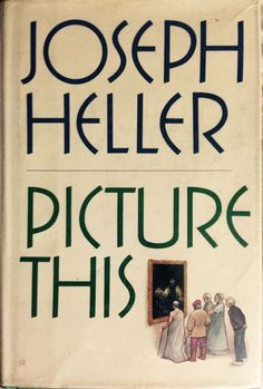 Joseph Heller, Picture This, print hardcover historical novel 1978 wi DJ VG Sci Fi Authors, Joseph Heller, Book Signing, Science Fiction, Dj, Literature, Comedy, The Past, Novels