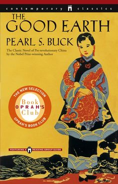 Pin for Later: These Are the Novels That Oprah's Book Club Made Famous The Good Earth by Pearl S. Buck