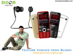 For those who just live to be simple but connected. The best answer for those is feature phones from Bloom. These phones are loaded with coloured screen, multiple yet simple features for ease and e...