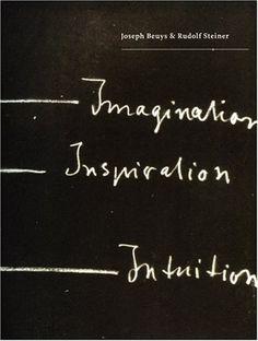 Joseph Beuys & Rudolf Steiner: Imagination, Inspiration, Intuition: Allison Holland: 9780724102914: Amazon.com: Books