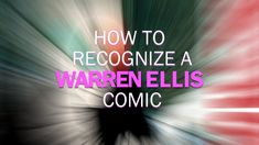 A video about common themes and motifs appearing in Warren Ellis comics.