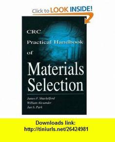Practical Handbook of Materials Selection (9780849337093) James F. Shackelford, William Alexander , ISBN-10: 0849337097  , ISBN-13: 978-0849337093 ,  , tutorials , pdf , ebook , torrent , downloads , rapidshare , filesonic , hotfile , megaupload , fileserve
