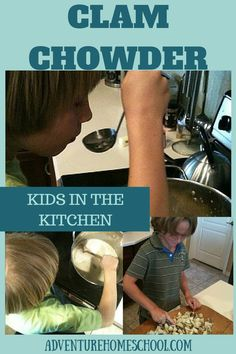 Kids in the Kitchen - Recipes to feed the family - Clam Chowder