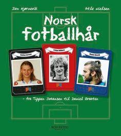 """""""Norsk fotballhår - fra Tippen Johansen til Daniel Braaten"""" av Jon Hjørnevik"""