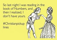 Christian pick up lines…