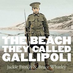 Buy The Beach They Called Gallipoli by Jackie French at Mighty Ape NZ. An extraordinary exploration of Gallipoli created by the incredible Jackie French and Bruce Whatley A hundred years ago, Australians and New Zealande. Sea College, Anzac Cove, Ww1 Photos, Anzac Day, This Is A Book, Reading Time, World War One, Day Book, Historical Fiction