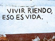 Vivir riendo, Eso es vida  #muros #rima
