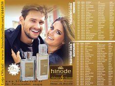 Fragrâncias importadas HINODE  A Hinode é uma empresa de cosméticos de alta qualidade como maquiagem, perfumes, linha para o corpo e muito mais. O carro chefe da empresa são os perfumes que apresentam fragrâncias internacionais nos seus frascos de 100 ml.   Existem fragrâncias femininas e masculinas e todas apresentam o mesmo valor de 100,00 reais e são simplesmente PERFEITOS.  Peça o seu! Loja Virtual Oficial Hinode: www.hinodeonline.net/444838 ou diretamente comigo.