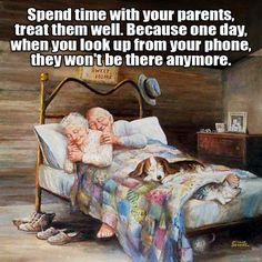 Spend time with your parents